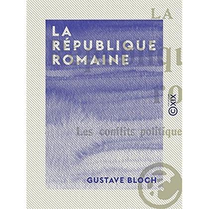 La République romaine: Les conflits politiques et sociaux