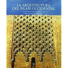 La Arquitectura del Islam Occidental