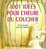 1001 idées pour l'heure du coucher