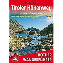Tiroler Höhenweg: Von Mayrhofen nach Meran. Mit Varianten und Gipfeln. Mit GPS-Daten. (Rother Wanderführer)