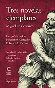 Tres novelas ejemplares par Miguel de Cervantes Saavedra