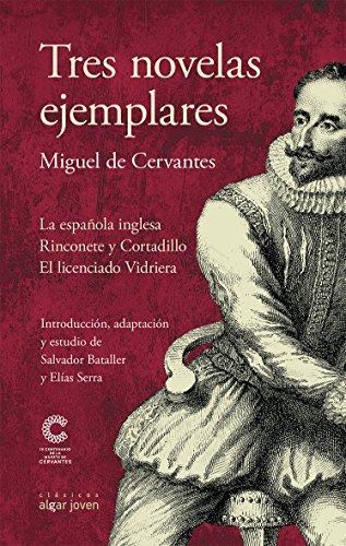 Tres novelas ejemplares (Algar Joven) por Miguel De Cervantes Saavedra