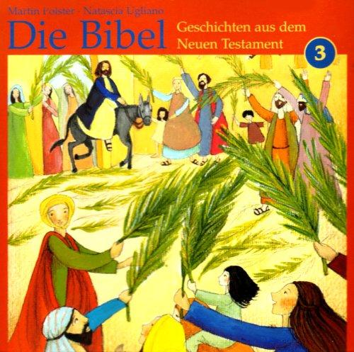 Die Bibel - Geschichten aus dem Neuen Testament (Die Bibel in 365 Geschichten)