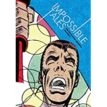 Steve Ditko Archives Vol. 4: Impossible Tales (The Steve Ditko Archives)
