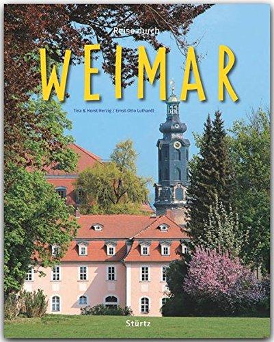 Reise durch WEIMAR - Ein Bildband mit über 200 Bildern - STÜRTZ Verlag