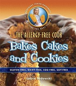 The Allergy-Free Cook Bakes Cakes & Cookies (English Edition) von [Sadowski, Laurie]