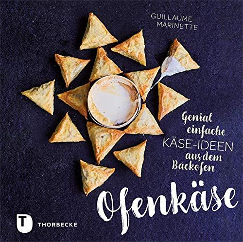 Ofenkäse - Genial einfache Käse-Ideen aus dem Backofen