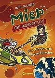 Miep, der Außerirdische - Das Wesen vom Blauen Planeten: Band 3 - Nina Dulleck