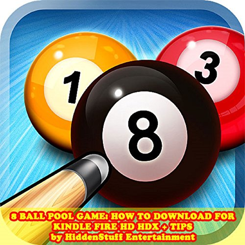 8 Ball Pool Game: How to Download for Kindle Fire HD HDX + Tips (Hd-ball)