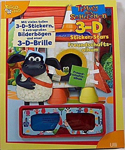 Timmy das Schäfchen - 3D Sticker-Spaß: Sticker-Star Freundschaftsalbum. Mit vielen tollen 3D-Stickern, 5 Extra großen Bilderbögen und einer 3D-Brille