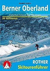 Berner Oberland: Zwischen Gstaad und Meiringen. 50 Skitouren. (Rother Skitourenführer)