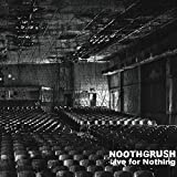 Songtexte von Noothgrush - Live For Nothing