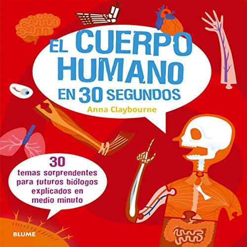 El cuerpo humano en 30 segundos por Anna Claybourne