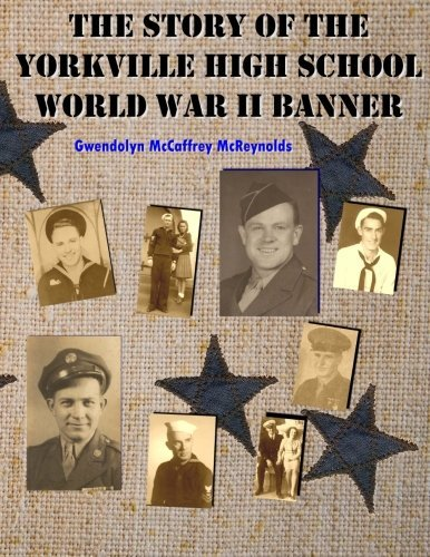 The Story of the Yorkville High School World War II Banner by Gwendolyn McCaffrey McReynolds (2015-04-26) par Gwendolyn McCaffrey McReynolds;Matthew H. Gore