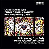 Sufi Chanting From Syria: Dhikr Qadiri Khalwati