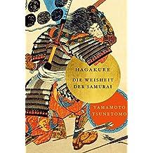 Hagakure: Die Weisheit der Samurai