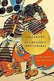 Hagakure: Die Weisheiten der Samurai - Yamamoto Tsunetomo