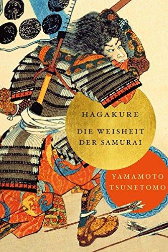 Hagakure : Die Weisheiten der Samurai