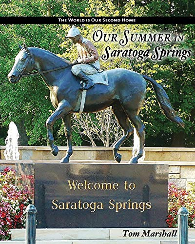 Our Summer in Saratoga Springs: The City of: Health History & Horses -