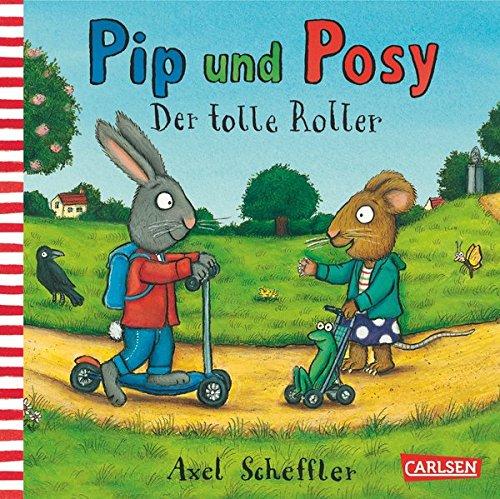 Preisvergleich Produktbild Pip und Posy: Der tolle Roller