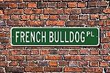 Aersing Home Decor Französische Bulldogge Schild Hundeliebhaber Geschenk Metall Schild für Outdoor Nutzung Innen Street