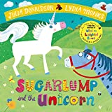 Sugarlump and the Unicorn (Julia Donaldson/Lydia Monks)