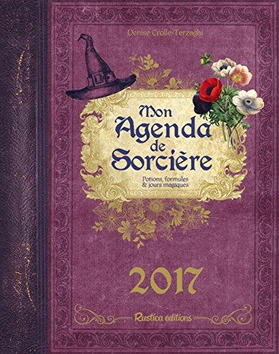 Mon agenda de sorcière : Potions, formules & jours magiques