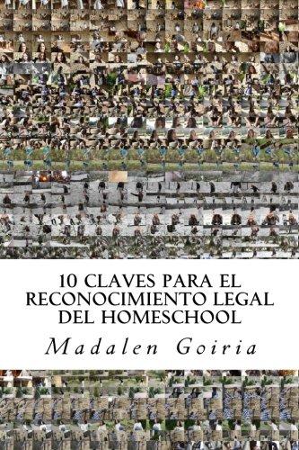 10 CLAVES  PARA EL RECONOCIMIENTO LEGAL DEL HOMESCHOOL