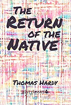 ìthe return of the nativeî by thomas hardy essay Later victorian novelists such as thomas hardy and george gissing were influenced by dickens but their works display a lack or absence of religious belief and portray characters caught up by social forces (primarily via lower class conditions) that steer them to tragic ends beyond their control.