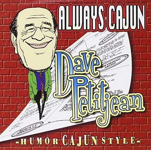 Always Cajun by Dave Petitjean (2004-05-11) (Petitjean Dave)