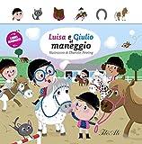 Luisa e Giulia al maneggio. Libri animati. Ediz. illustrata