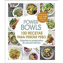 Power Bowls: 100 Recetas para perder peso (COCINA)