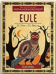 Indianisches Horoskop - EULE - 23. November bis 21. Dezember - Ein kleines, bibliophiles STERNZEICHEN-Büchlein von FLECHSIG