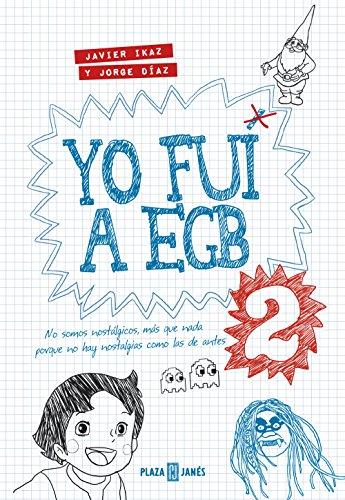 Yo fui a EGB 2 (Spanish Edition)