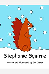 Stephanie Squirrel: Volume 8 (Wise Owl's Library) Paperback