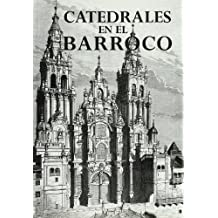 Catedrales en el Barroco (Catedrales de España)