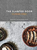 The Slanted Door: Modern Vietnamese Food: Written by Charles Phan, 2014 Edition, Publisher: Ten Speed Press [Hardcover]
