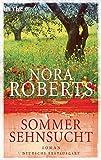 Sommersehnsucht: Roman (Der Jahreszeitenzyklus, Band 2) - Nora Roberts