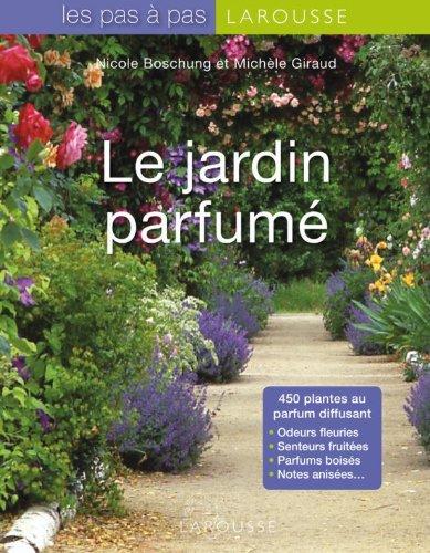 Le Jardin parfumé par Michèle Giraud