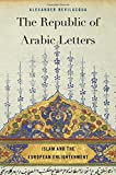 The Republic of Arabic Letters – Islam and the European Enlightenment