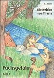 Fuchsgefahr (Die Helden von Thasia 1) (German Edition)