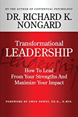 Transformational Leadership How To Lead From Your Strengths And Maximize Your Impact Paperback