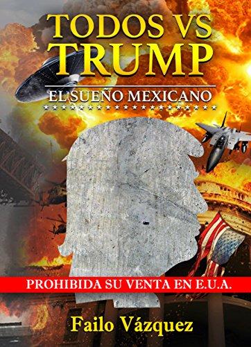 Descargar Libro Libro Todos Vs Trump de Failo Vázquez