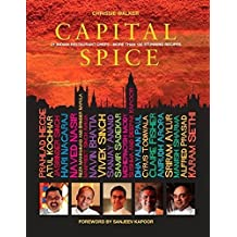 Capital Spice: 21 Indian Restaurant Chefs • More Than 100 Stunning Recipes
