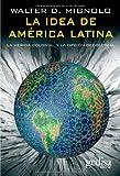 La idea de América Latina (Bip (Biblioteca Iberoamericana De Pensamiento))