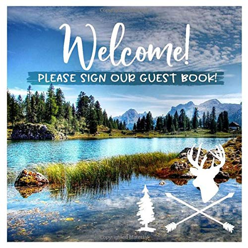 Welcome: Mountain Lake Guestbook For Vacation House, Guesthouse Lodge Visitors, Rental Cabin B&B Holiday Hotel- Lined Square Pages To Write In, Sign In - Nature Guest Home Book -