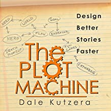The Plot Machine: Writer Better Stories Faster