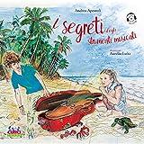I segreti degli strumenti musicali. Con CD-Audio