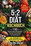 5:2 Diät Kochbuch: 110 leckere gesunde Rezepte für das Intervallfasten - Für alle Formen des Kurzzeitfasten (Intermittierendes Fasten 16 8, 5 2 Fasten Smoothies zum Abnehmen) (Vitalcare Academy)