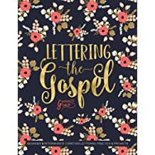 Lettering the Gospel: Beginner & Intermediate Christian Lettering Practice & Projects (Bible Verse Lettering Calligraphy & Journaling)